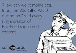 What Advertising Is, What Advertising Isn't, and What It May Be image someecards BuzzFeed11