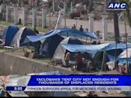 Government is now planning to build bunkhouses for Yolanda survivors in Tacloban. As Raffy Santos tells us, while a tent city is now in place, it's not enough for thousands of families displaced by the super typhoon.