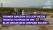 Former Amazon CEO Jeff Bezos is launched into space