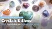 School of Hard Rocks Lesson 24 - Crystals & Sleep