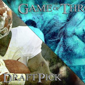 Game Of Thrones Or NFL Draft Pick?