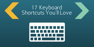 17 Keyboard Shortcuts You'll Love image 17 Keyboard Shortcuts Youll Love 1 300x150
