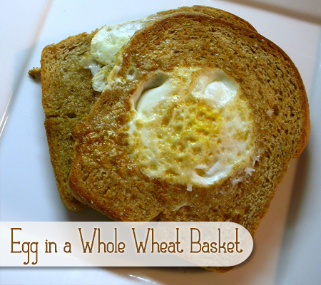 Egg in a Whole Wheat Basket