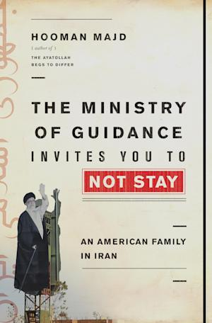 "This book cover image released by Doubleday shows ""The Ministry of Guidance Invites You to Not Stay: An American Family in Iran"" by Hooman Majd. (AP Photo/Doubleday)"