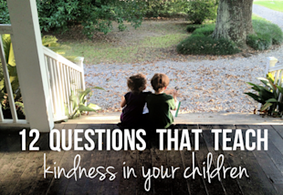 12 Questions That Teach Kindness in Your Children