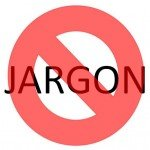 Got Marketing Jargon itis? Kill It Before It Kills Your Business image nojargon 150x1502
