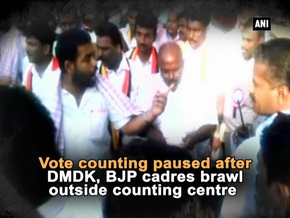 Vote counting paused after DMDK, BJP cadres brawl outside ...