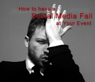 How To Have A Social Media Fail At Your Event image how to have a social media fail event 300x259