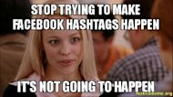 Hashtag Horror: When Hashtags Get Out Of Control image STOP trying to tqo015 300x169