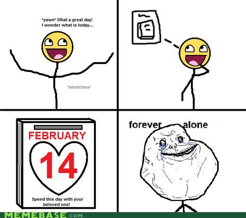 February 14 - Forever Alone Day [FAD142]February 14 - Forever Alone Day [FAD142]