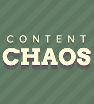 The $12,000 Value of Process Driven Content Marketing image content chaos 4
