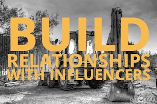 How to Build Relationships With Key Influencers, Part I image build relationships with influencers