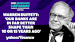 Warren Buffett: 'our banks are in far better shape than 10 or 15 years ago'