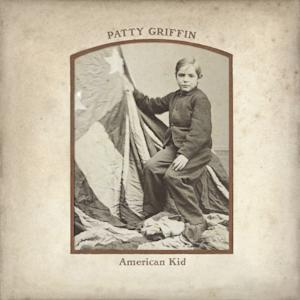 "This CD cover image released by New West shows ""American Kid,"" a new release by Patty Griffin. (AP Photo/New West)"