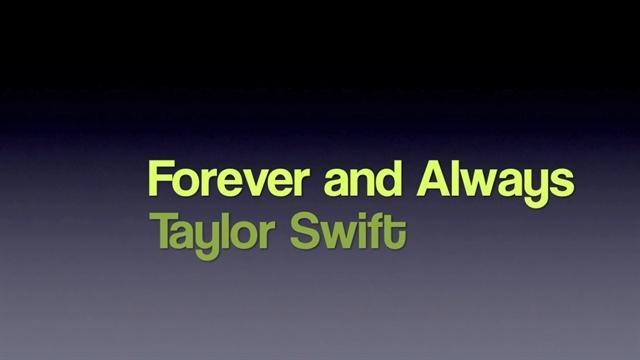 Taylor Swift - Forever And Always