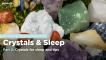 School of Hard Rocks Lesson 25 - Crystals & Sleep