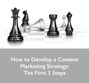 How to Develop a Content Marketing Strategy: The First 3 Steps image Content Marketing Strategy