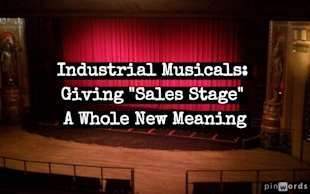 Industrial Musicals: Destroying Your Excuses for Not Enabling Sales with Content image industrial musicals