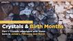 Crystals & Birth Months (Jan, Feb, Mar) - School of Hard Rocks Lesson 30