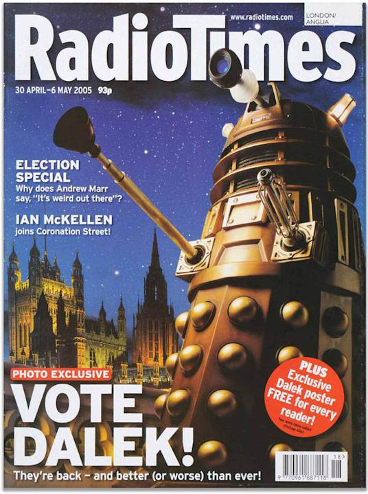 Cover of the century: 'Radio Times' 'Vote Dalek!', 2005. This cover of Radio Times coincided with the general election and recreated the famous 1964 scene from Doctor Who of Daleks cro