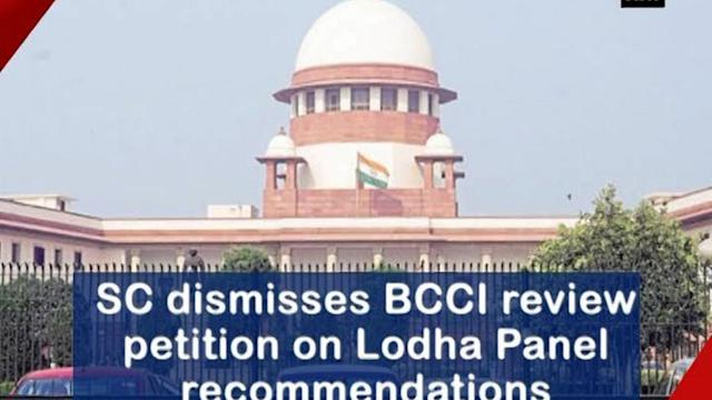 SC dismisses BCCI review petition on Lodha Panel recommendations