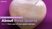 School of Hard Rocks Lesson 27 - About Rose Quartz