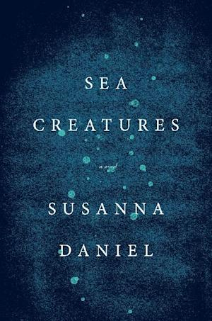 "This book cover image released by Harper shows ""Sea Creatures,"" by Susanna Daniel. (AP Photo/Harper)"