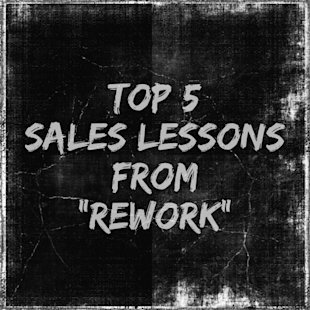 "Top 5 Sales Lessons from ""Rework"" image 2013 05 07 17.41.56"