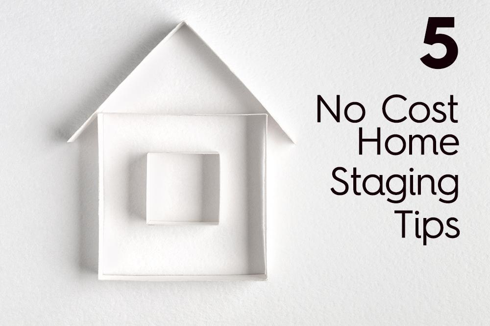 5 No Cost Home Staging Tips