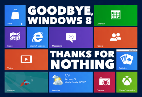 Goodbye Windows 8! Thanks for nothing.