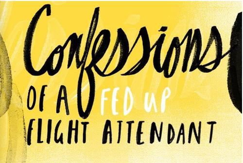 Confessions of a Fed-Up Flight Attendant: Tales From the Mile High Club