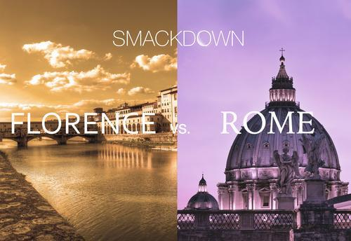 City Smackdown: Florence vs. Rome