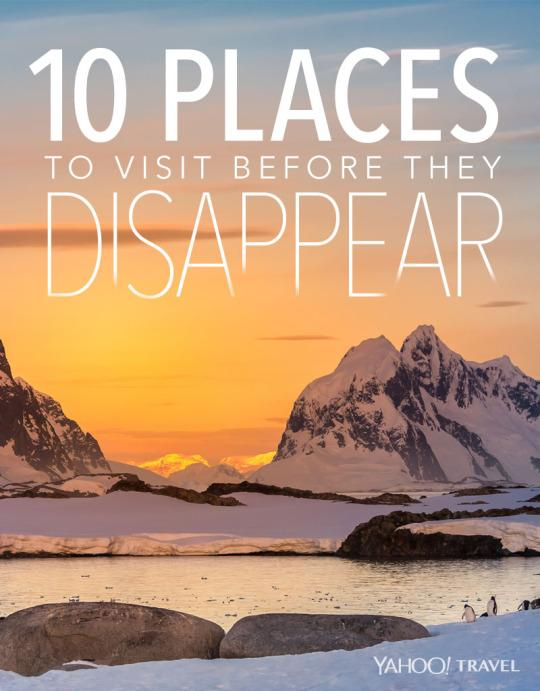10 Places to Visit Before They Disappear