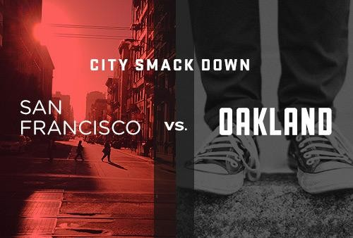 City Smackdown: San Francisco vs. Oakland
