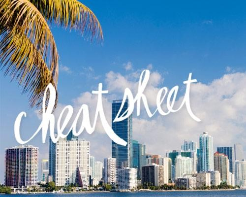 Cheat Sheet: Miami
