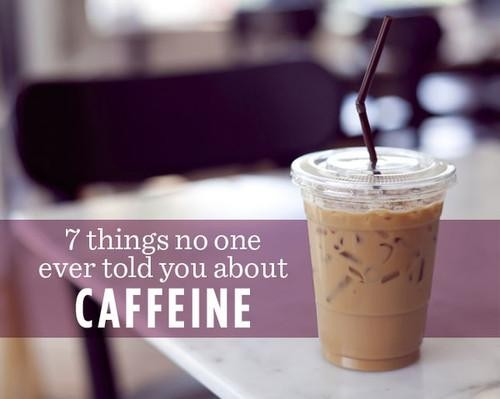 Things No One Ever Told You About Caffeine