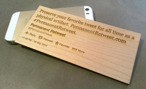 If You Really, Really Like a Tweet, Now You Can Get It Etched into Wood or Metal