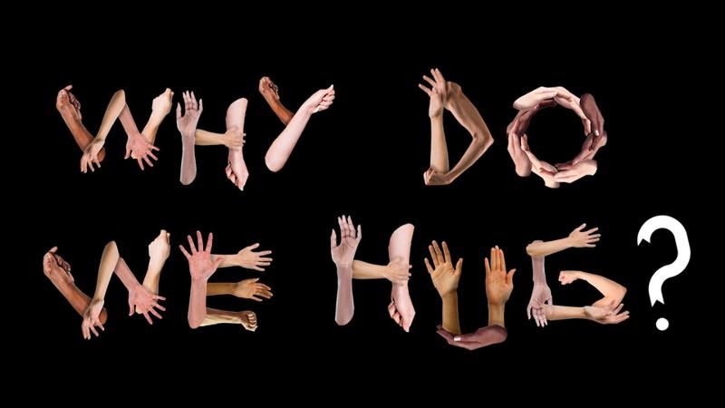 Why Do We Hug?