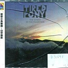 *真音樂* TIRED PONY / THE GHOST OF THE MOUNTAIN 全新 K31671 (殼破)