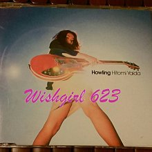 Hitomi Yaida 矢井田瞳 -『HOWLING』台版珍藏單曲CD (已絕版) ~How、I like