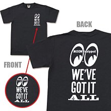(I LOVE樂多)MOONEYES We ve Got It All T Shirt圓領短衣mooneyes