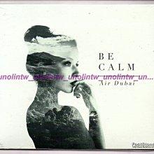 799免運CD~AIR DUBAI【BE CALM】全新美國版嘻哈樂團英語13曲專輯SUNRISE-ALL DAY免競標