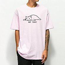 Not Today Cat 短袖T恤 9色 歐美潮牌 柴犬 狗 貓 毛小孩 動物 可愛 趣味 印花潮T