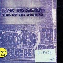 *真音樂* ROB TISSERA / KICK UP THE VOLUME 二手 K29476