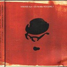 K - HAKASE-SUN - Do Re Me Rockers - 日版