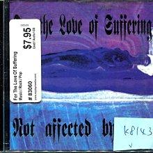 *真音樂* FOR THE LOVE OF SUFFERING 二手 K8143  (大降價.下標賣)