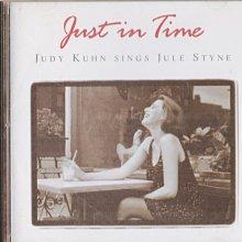 茱蒂蔻兒/JUST IN TIME-- JUDY KUHN SINGS JULE STYNE
