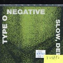 *真音樂* TYPE O NEGATIVE / SLOW DEEP AND HARD 全新 K27890