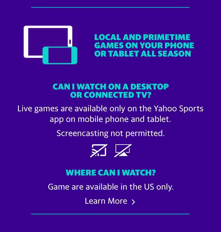 Local and primetime games on your phone or tablet all season.