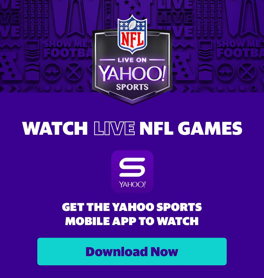 Watch Live NFL Games.  Get the Yahoo Sports Mobile App to watch.  Download Now.